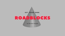 Set Your Own Roadblocks